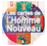 Jacques Lucas - «Les cartes de l'Homme Nouveau»